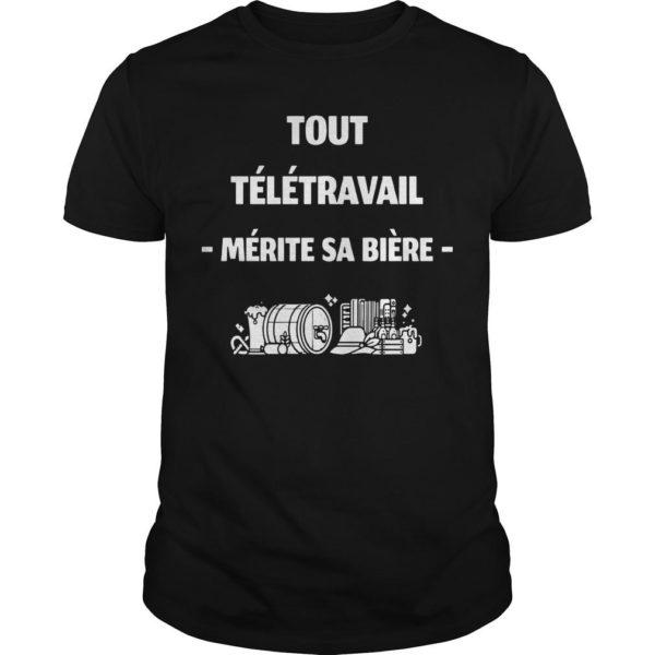 Tout Télétravail Mérite Sa Bière Shirt