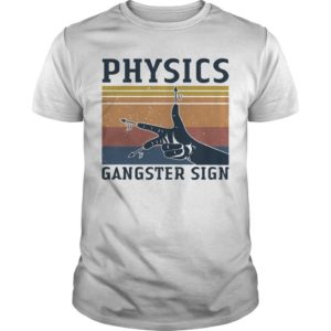 Vintage Physics Gangster Sign Shirt