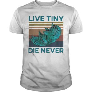 Vintage Tardigrade Live Tiny Die Never Shirt
