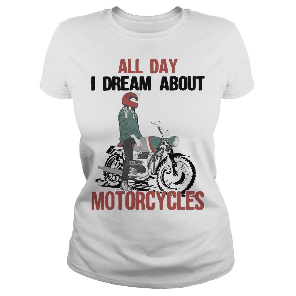 All Day I Dream About Motorcycles Longsleeve