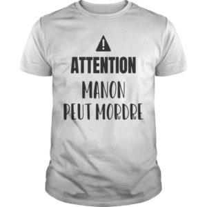 Attention Manon Peut Mordre Shirt