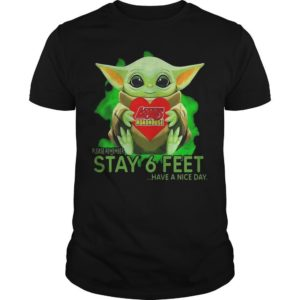 Baby Yoda Hugging Logans Roadhouse Please Remember Stay 6 Feet Shirt