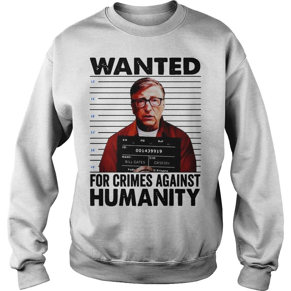 Bill Gates Wanted For Crimes Against Humanity Sweater