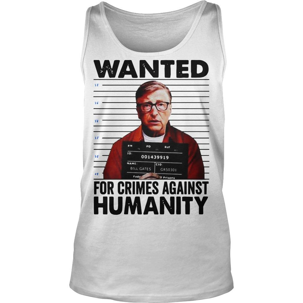 Bill Gates Wanted For Crimes Against Humanity Tank Top