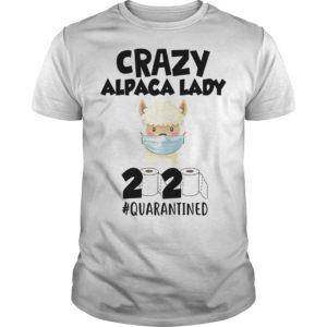 Crazy Alpaca Lady 2020 Quarantined Shirt