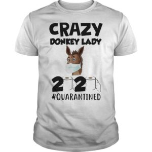 Crazy Donkey Lady 2020 Quarantined Shirt