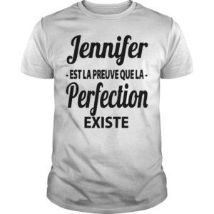 Jennifer Est La Preuve Que La Perfection Existe Shirt