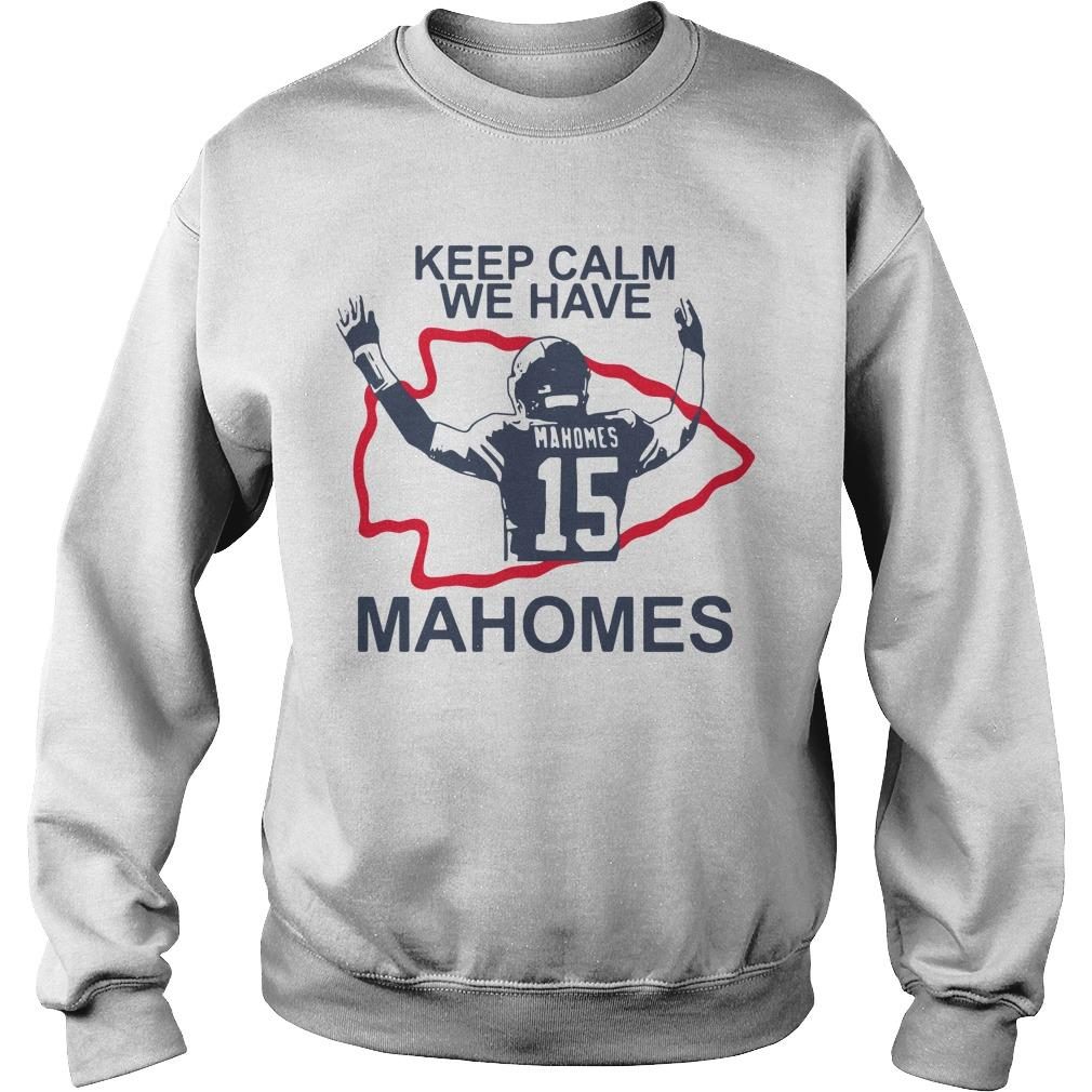Keep Calm We Have Mahomes Sweater