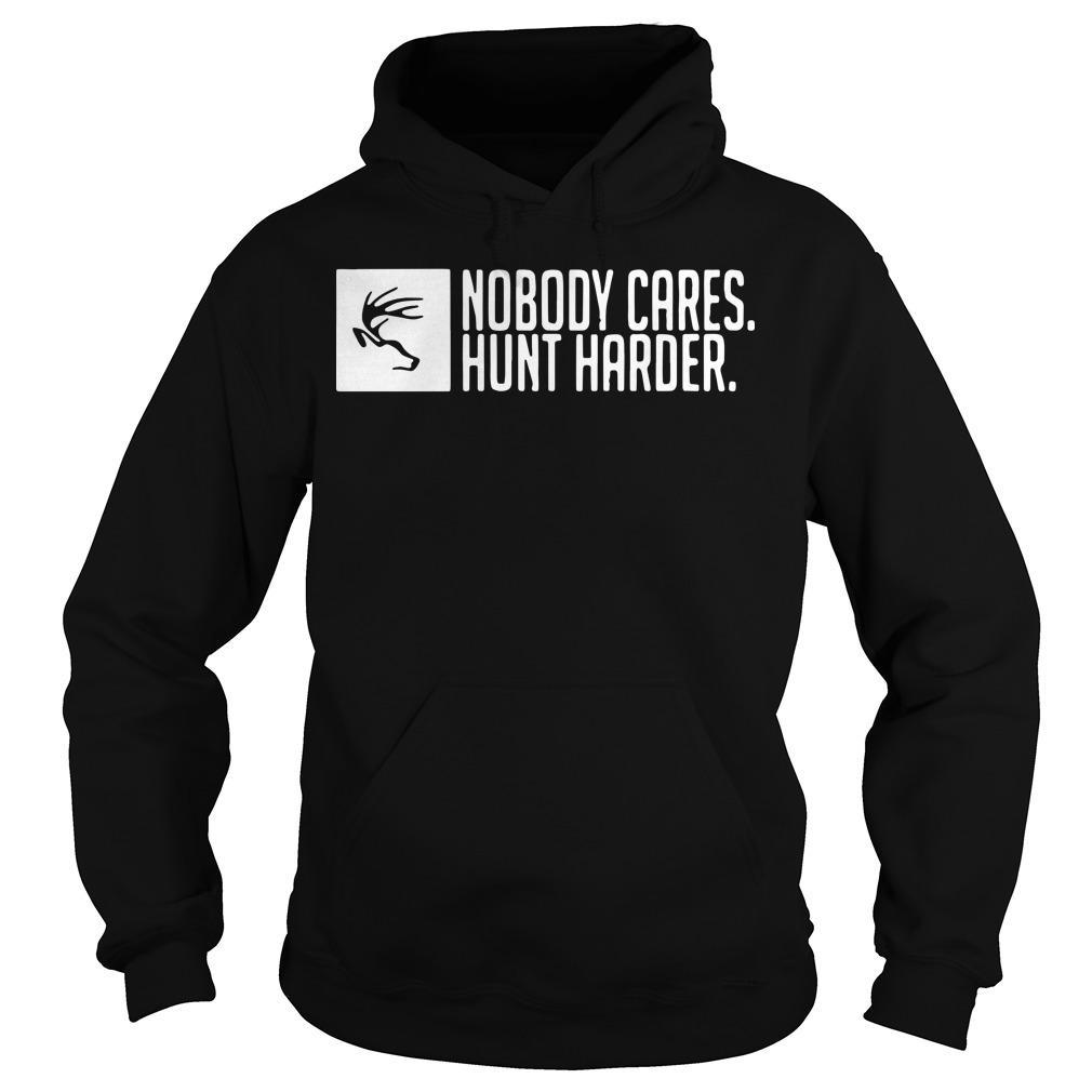 Nobody Cares Hunt Harder Hoodie
