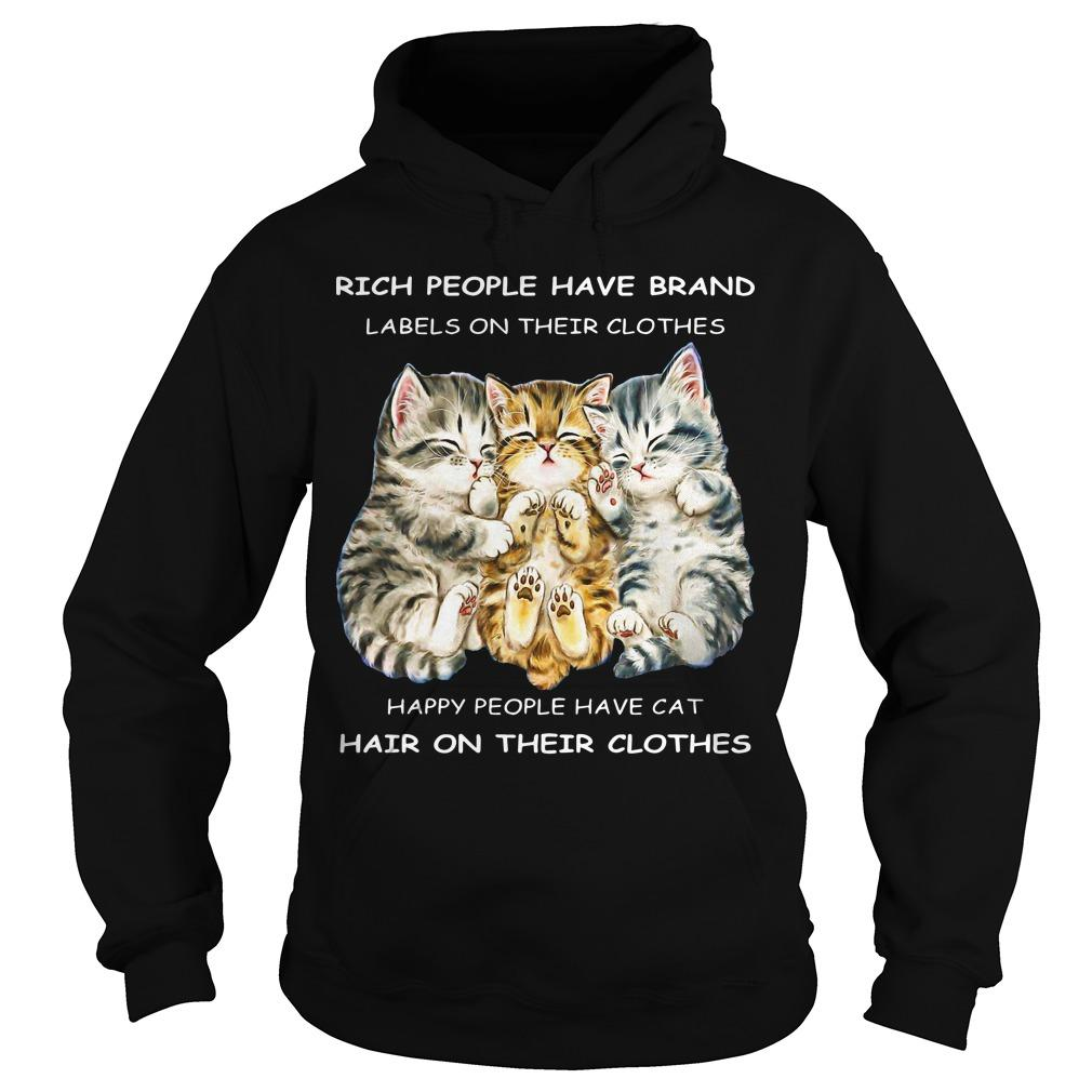 Rich People Have Brand Labels On Their Clothes Happy People Have Cat Hoodie