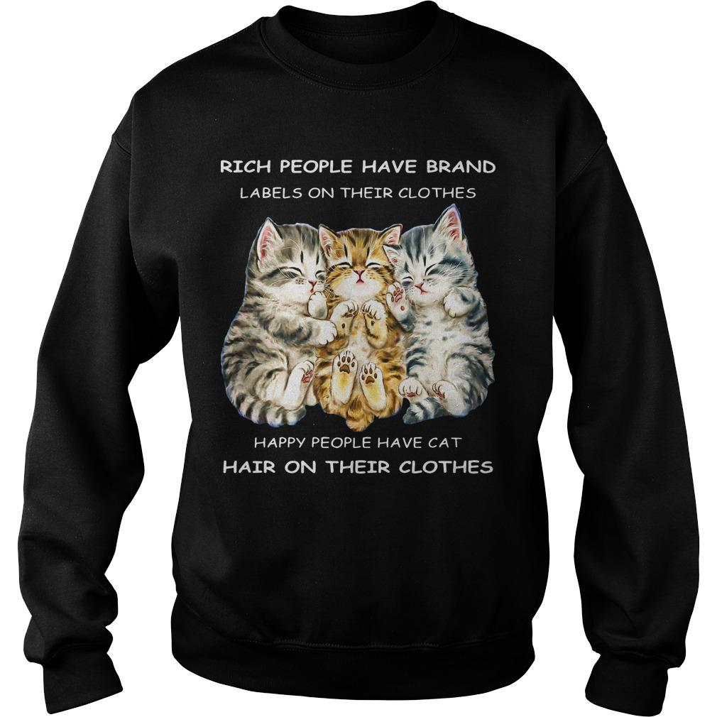 Rich People Have Brand Labels On Their Clothes Happy People Have Cat Sweater