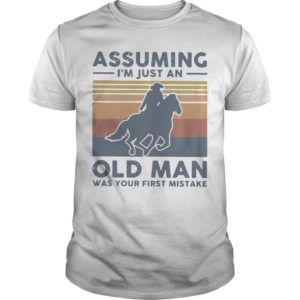 Vintage Equestrian Riding Horse Assuming I'm Just An Old Man Shirt