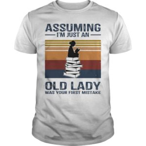 Vintage Reading Assuming I'm Just An Old Lady Was Your First Mistake Shirt