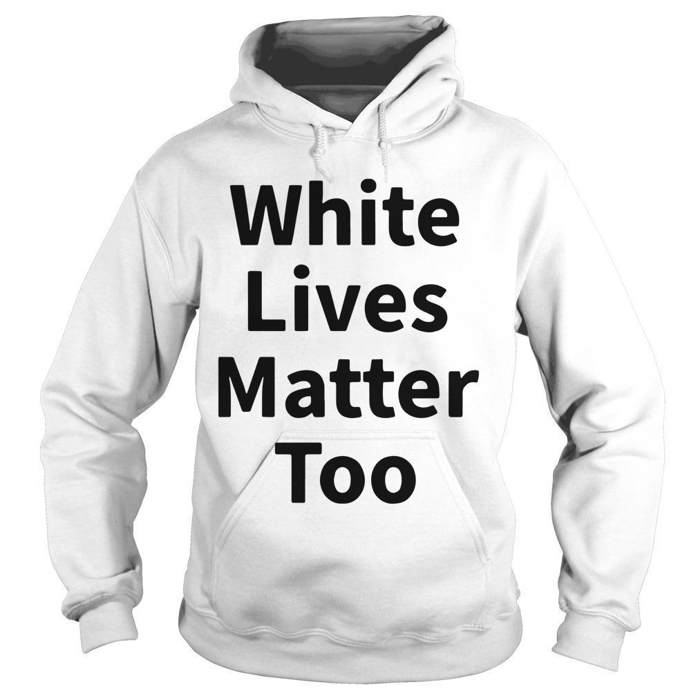 Abilene Black Man White Lives Matter Too Hoodie