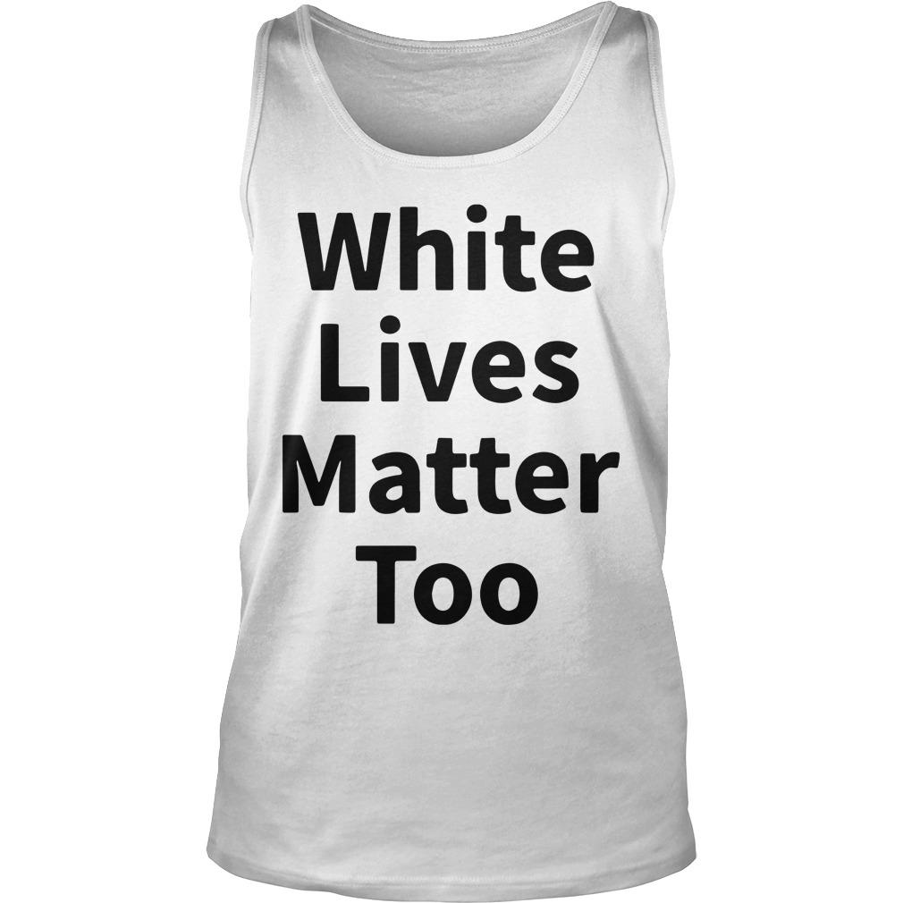 Abilene Black Man White Lives Matter Too Tank Top