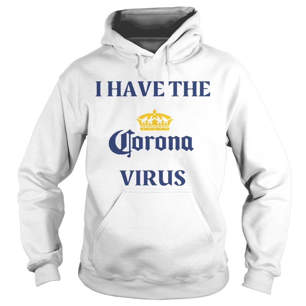 I Have The Coronavirus Hoodie