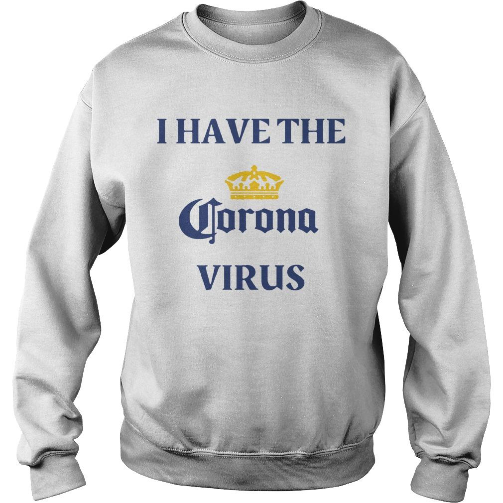 I Have The Coronavirus Sweater
