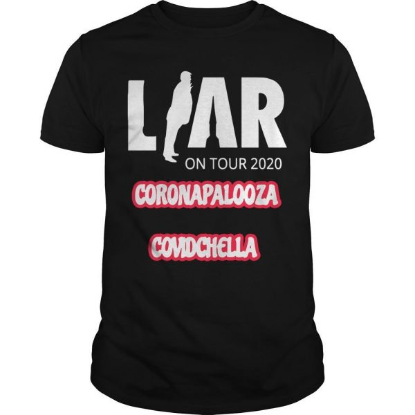 Liar On Tour 2020 Coronapalooza Covidchella Shirt