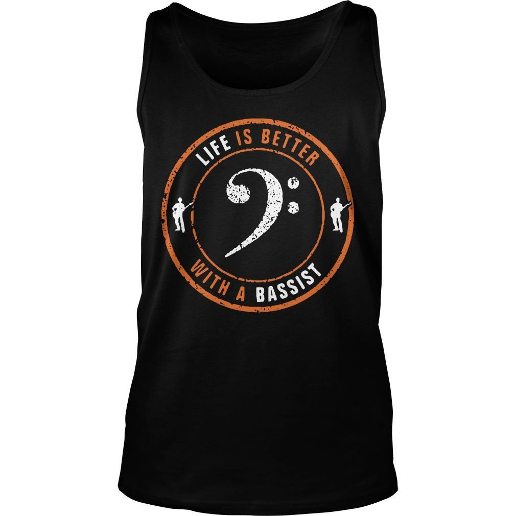 Life Is Better With A Bassist Tank Top