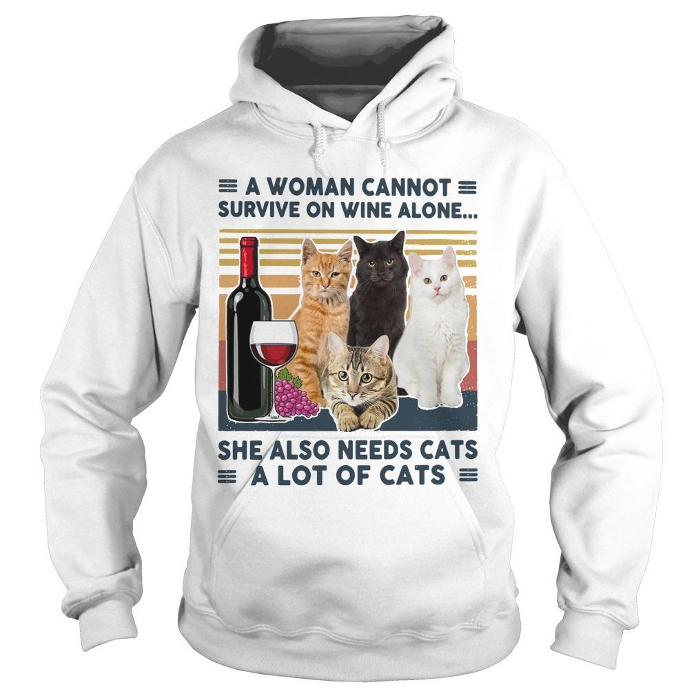 Vintage A Woman Cannot Survive On Wine Alone She Also Needs Cats A Lot Of Cats Hoodie