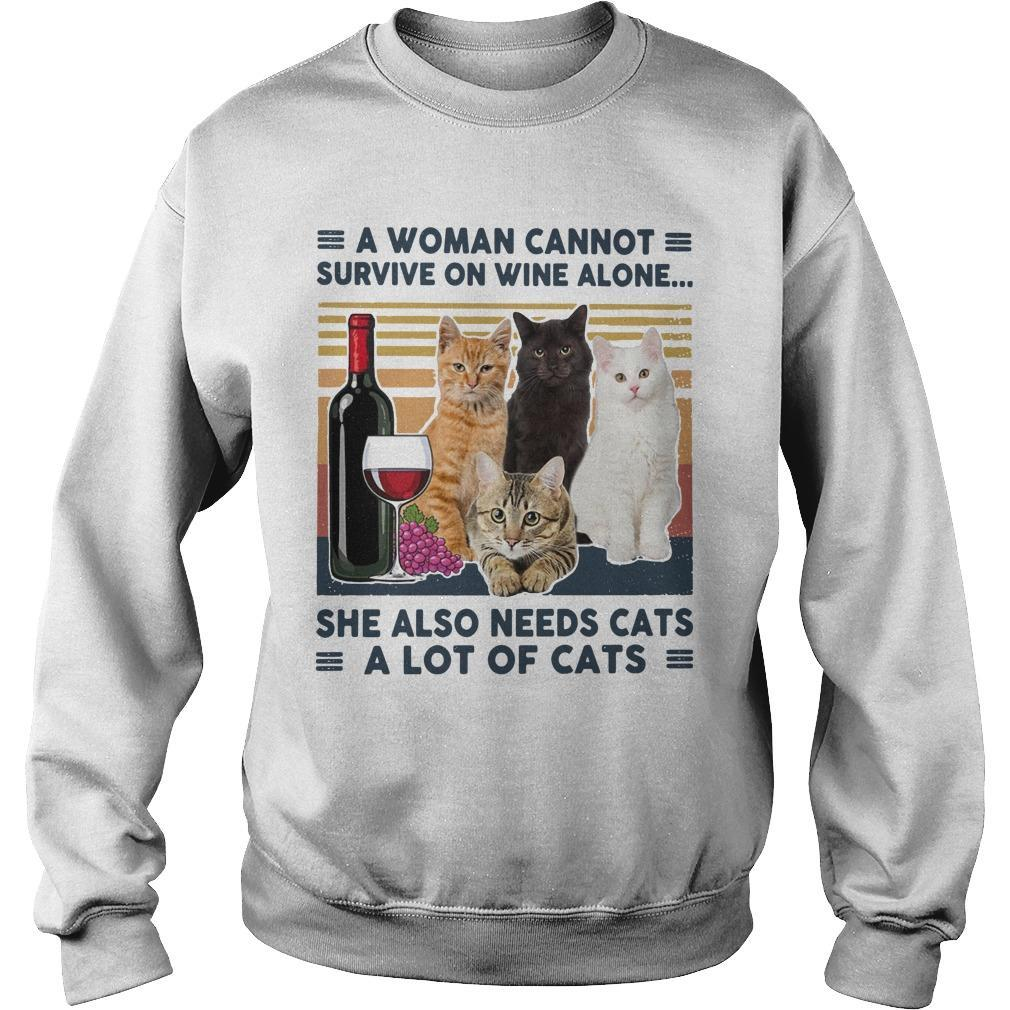 Vintage A Woman Cannot Survive On Wine Alone She Also Needs Cats A Lot Of Cats Sweater