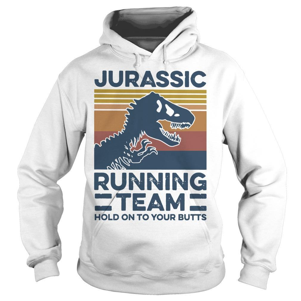 Vintage Jurassic Running Team Hold On To Your Butts Hoodie
