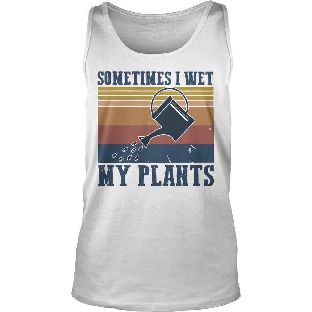 Vintage Sometimes I Wet My Plants Tank Top