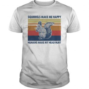Vintage Squirrels Make Me Happy Humans Make My Head Hurt Shirt