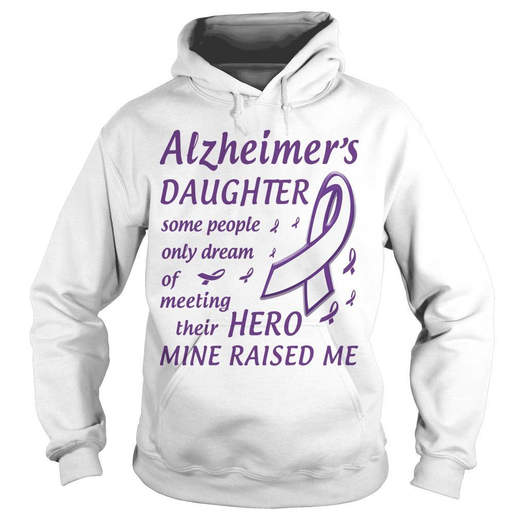 Alzheimer's Daughter Some People Only Dream Of Meeting Their Hero Hoodie
