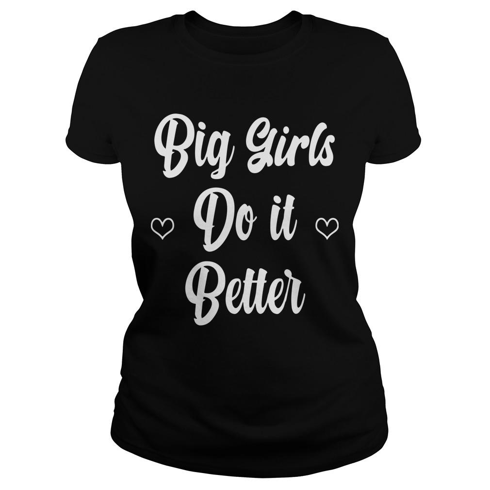 Big Girls Do It Better Longsleeve