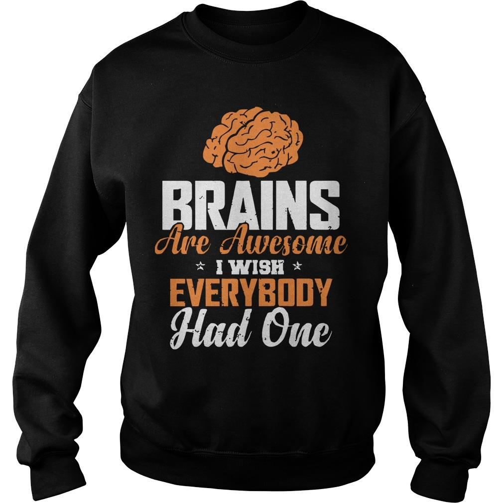 Brains Are Awesome I Wish Everybody Had One Sweater