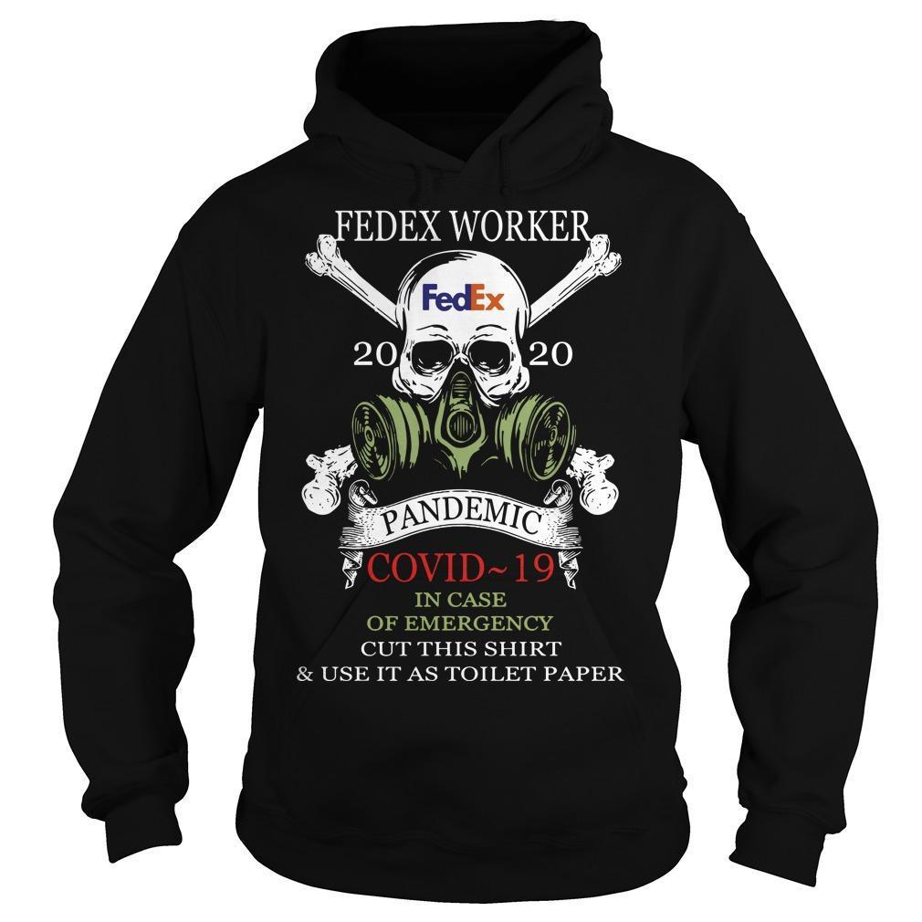 Fedex Worker 2020 Pandemic Covid 19 In Case Of Emergency Hoodie