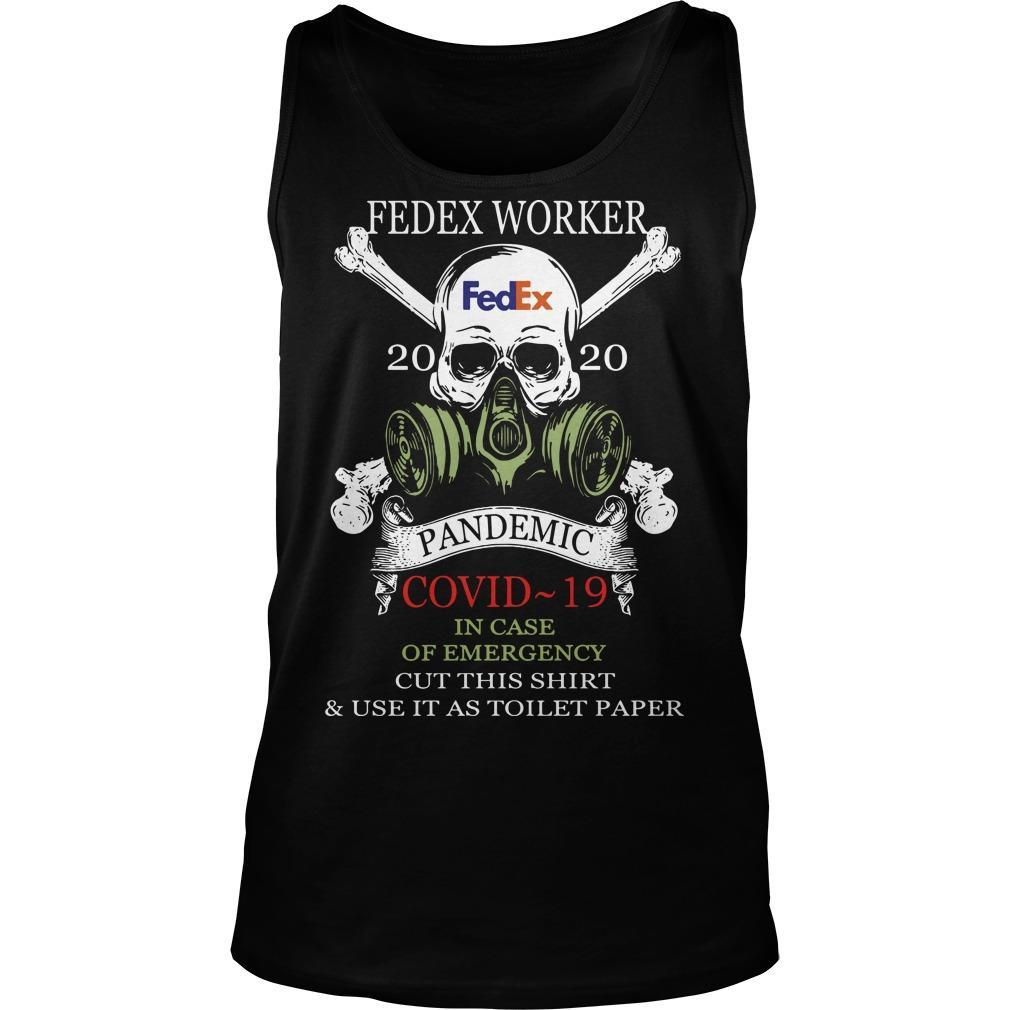 Fedex Worker 2020 Pandemic Covid 19 In Case Of Emergency Tank Top