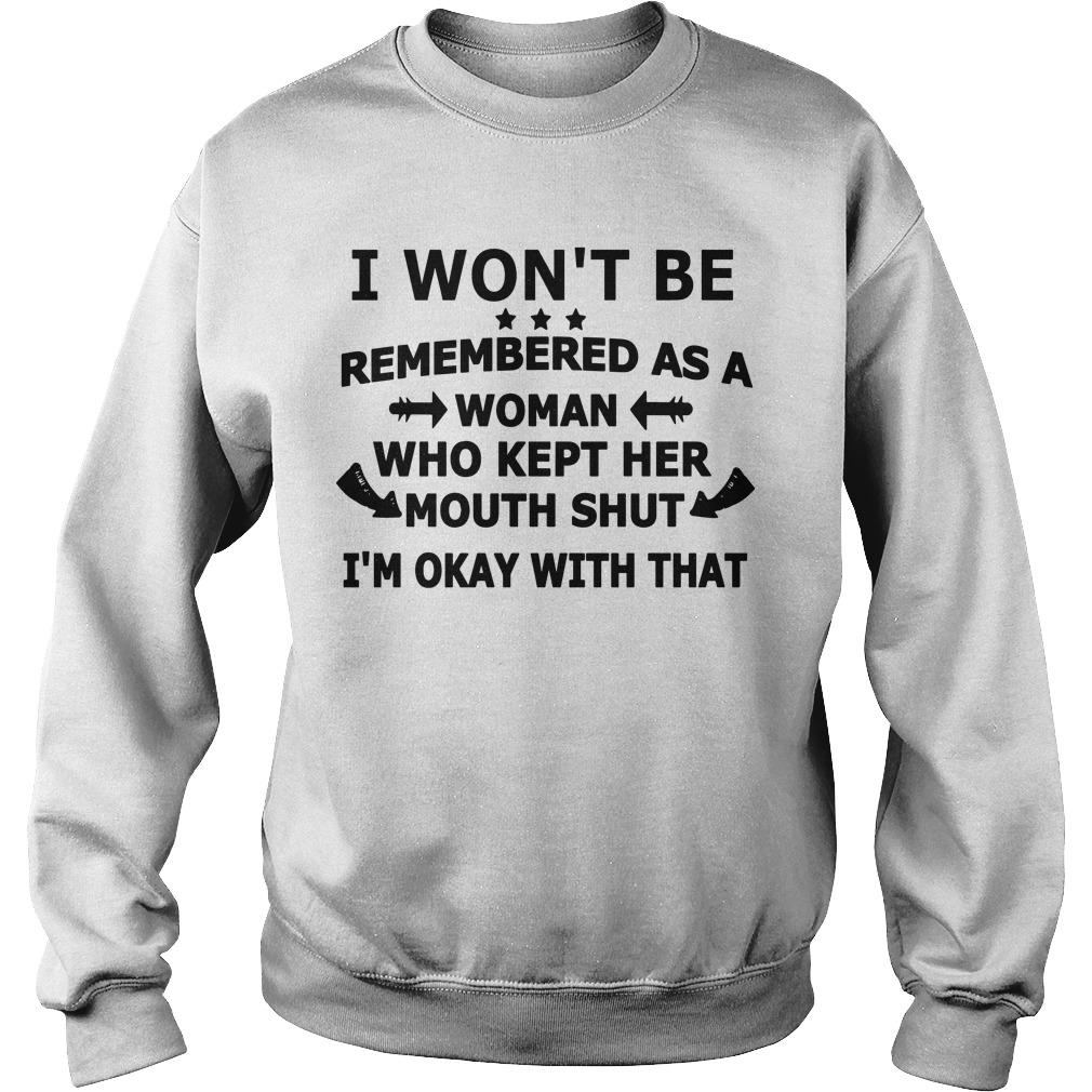 I Won't Be Remembered As A Woman Who Kept Her Mouth Shut Sweater