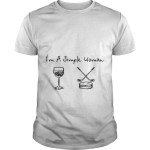 I'm A Simple Woman Like Wine Hockey Shirt