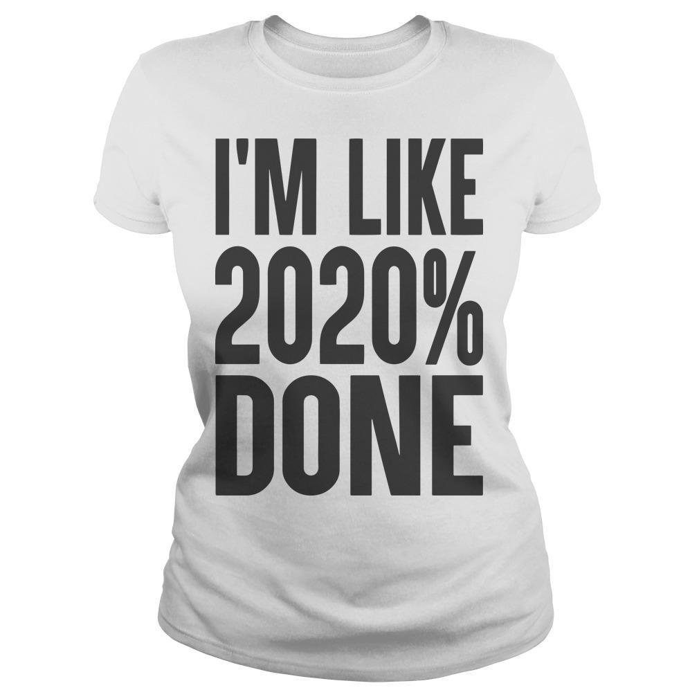 I'm Like 2020% Done Longsleeve