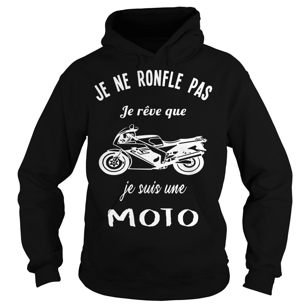 Je Ne Ronfle Pas Je Rêve Que Je Suis Une Moto Hoodie