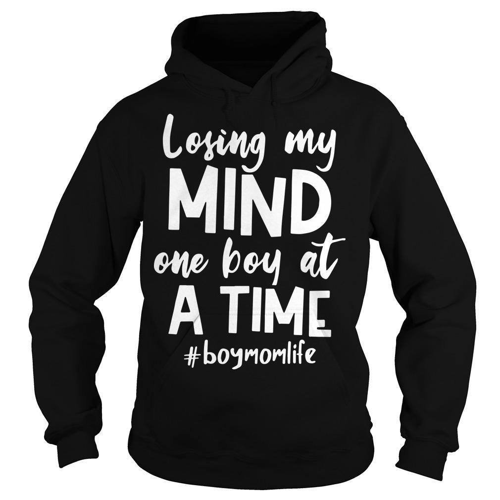 Losing My Mind One Boy At A Time #boymomlife Hoodie