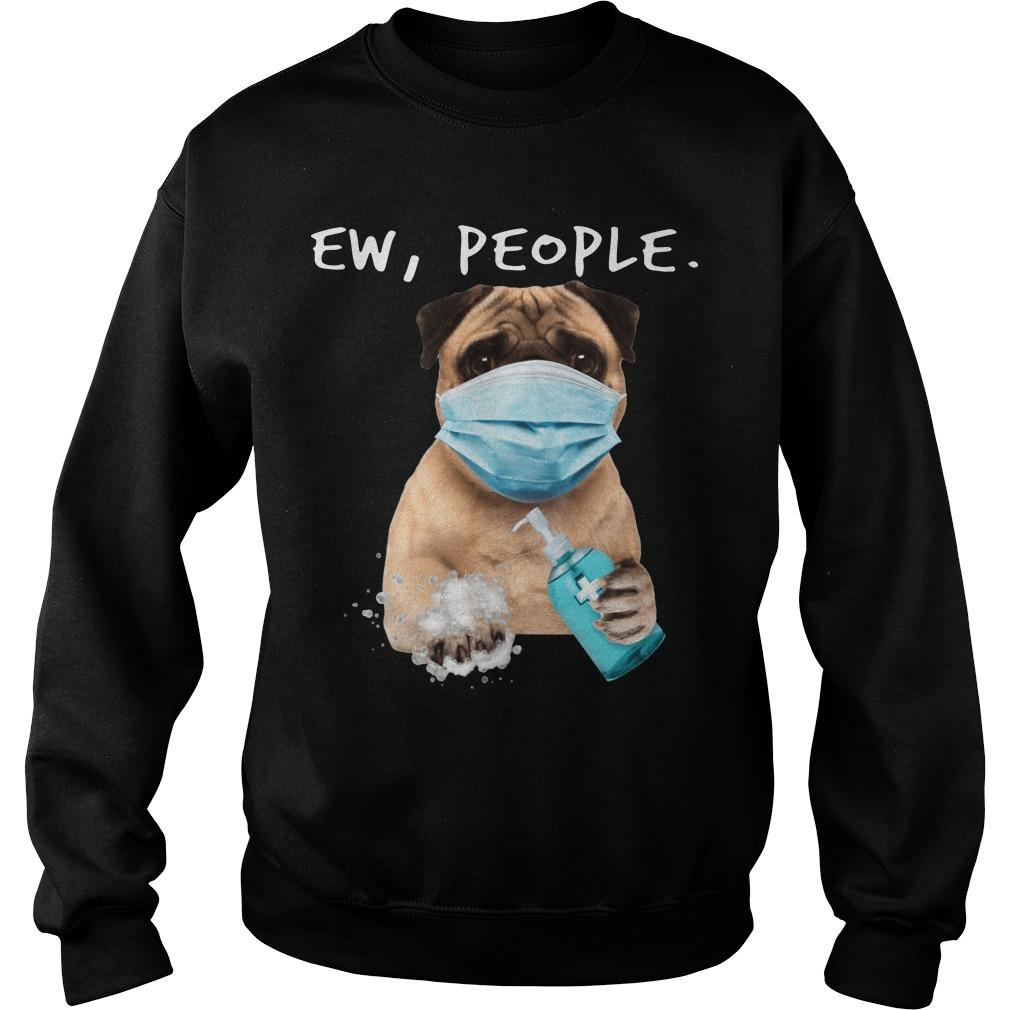 Masking Pug Ew People Sweater