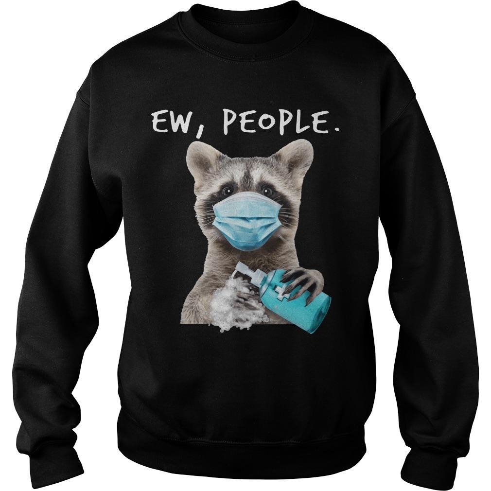 Masking Raccoon Ew People Sweater