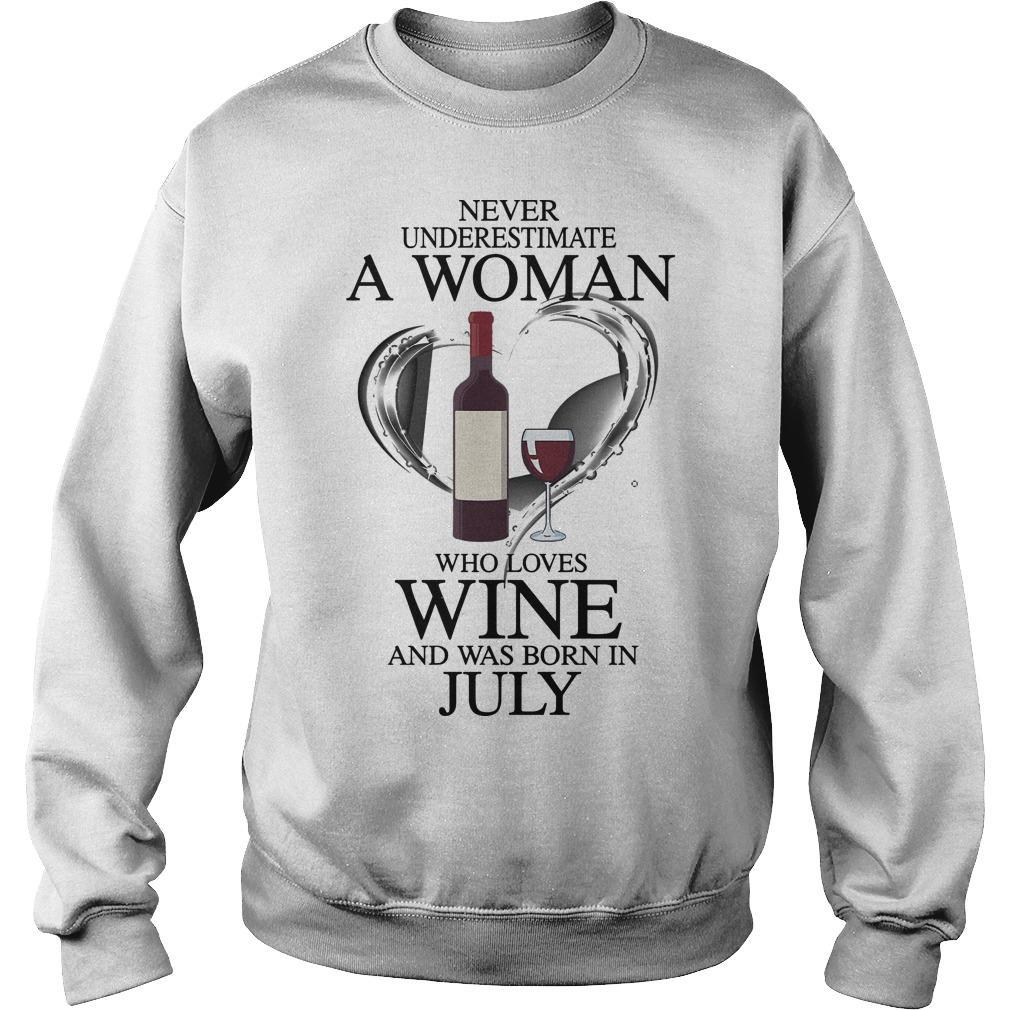 Never Underestimate A Woman Who Loves Wine And Was Born In July Sweater