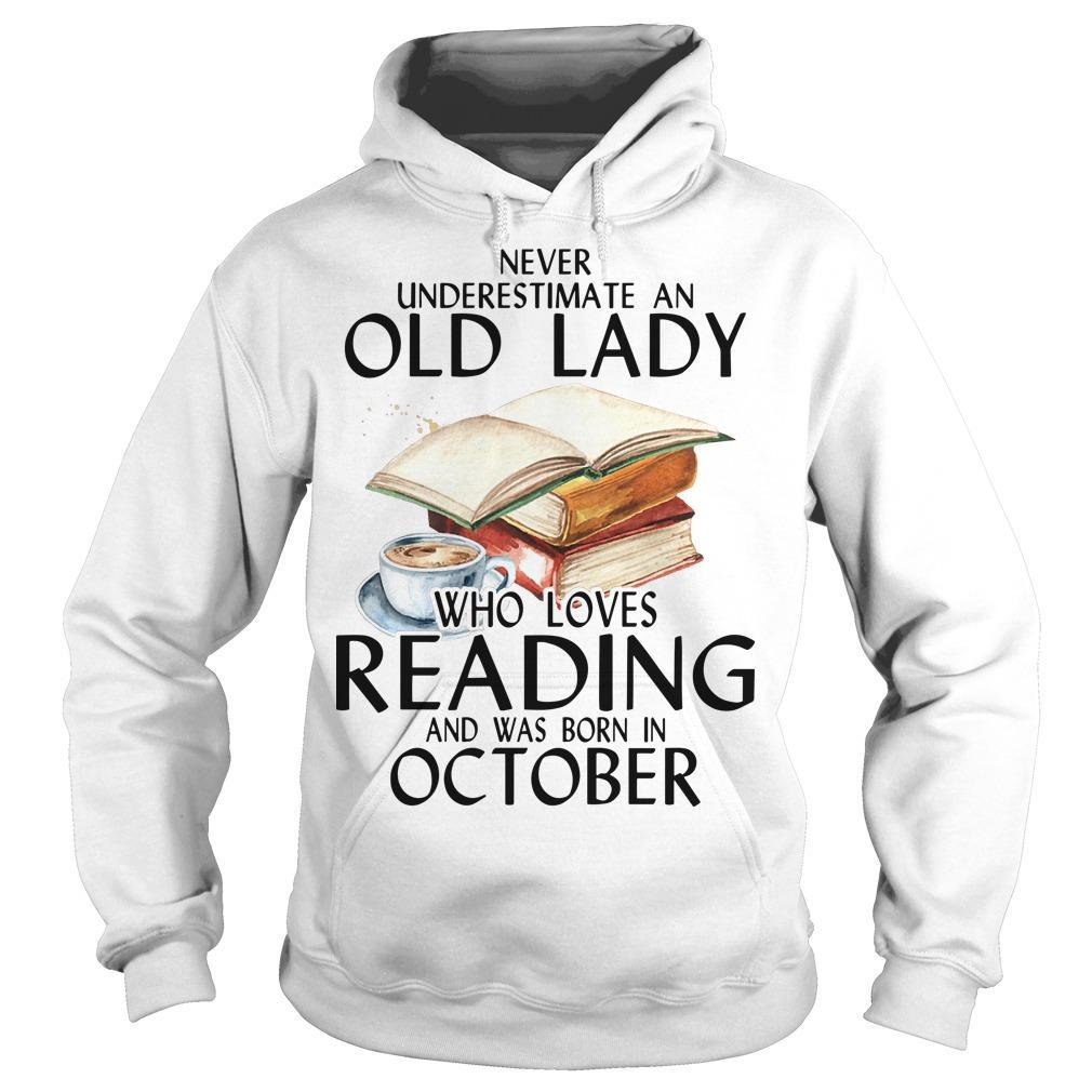 Never Underestimate An Old Lady Who Loves Reading And Was Born In October Hoodie