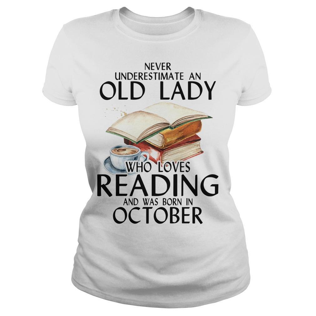 Never Underestimate An Old Lady Who Loves Reading And Was Born In October Longsleeve