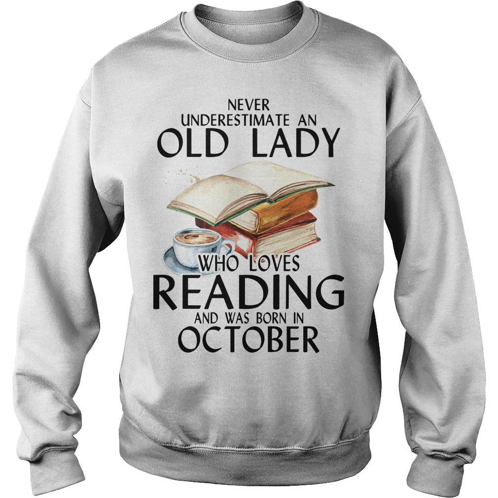 Never Underestimate An Old Lady Who Loves Reading And Was Born In October Sweater