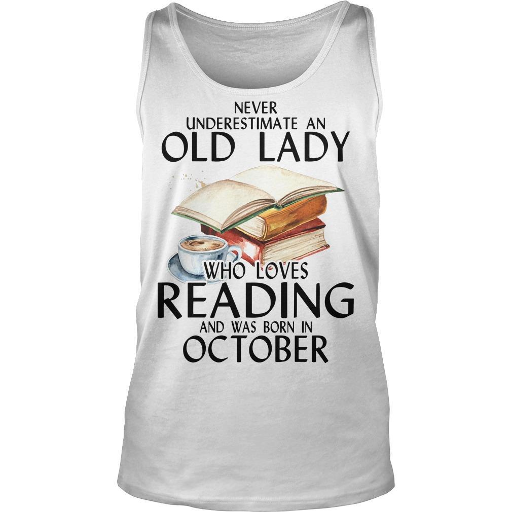 Never Underestimate An Old Lady Who Loves Reading And Was Born In October Tank Top