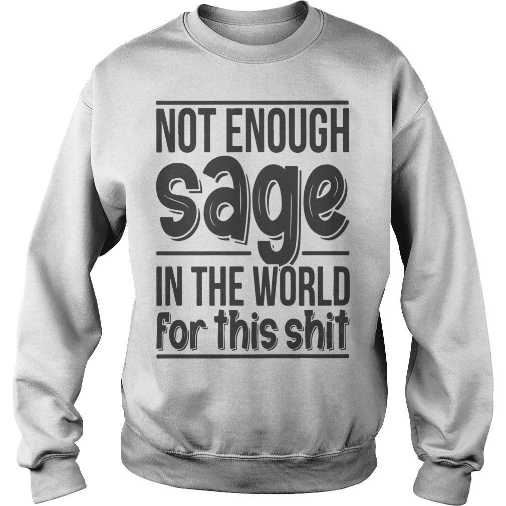 Not Enough Sage In The World For This Shit Sweater