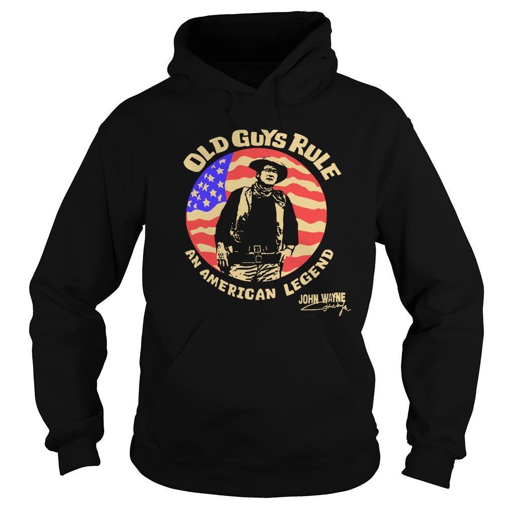 Old Guys Rule An American Legend John Wayne Hoodie