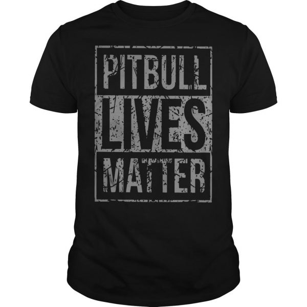 Pitbull Lives Matter Shirt