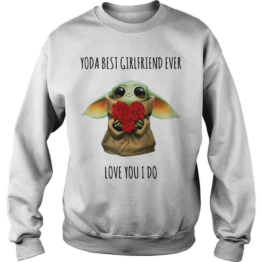 Rose Yoda Best Girlfriend Ever Love You I Do Sweater