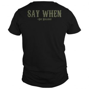 Skull I'm Your Huckleberry Say When Doc Holliday Shirt